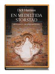 En medeltida storstad - Historien om Söderköping av Dick Harrison ... 30a856807c0da