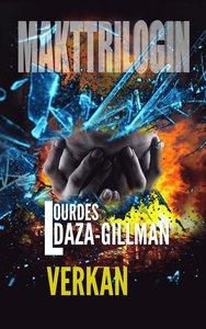Verkan – Makttrilogin Bok 2 av Lourdes Daza-Gillman